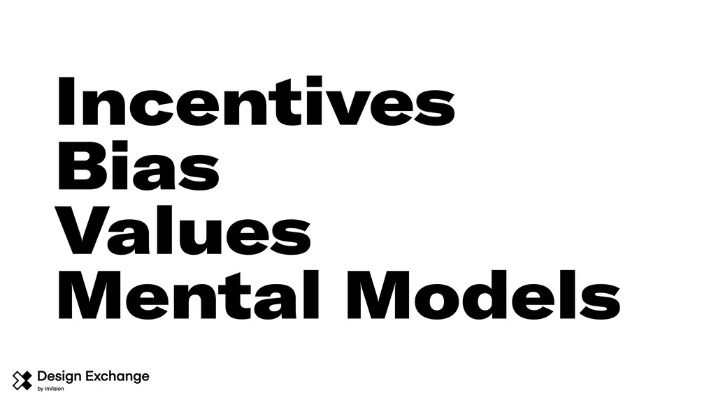 Incentives Bias Values Mental Models