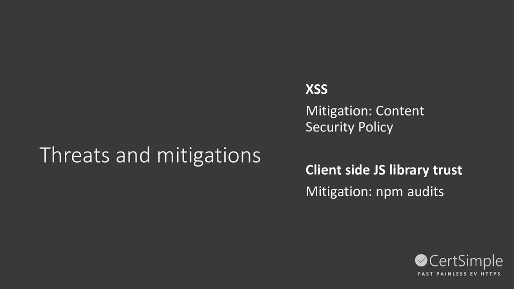 Threats and mitigations XSS Mitigation: Content...