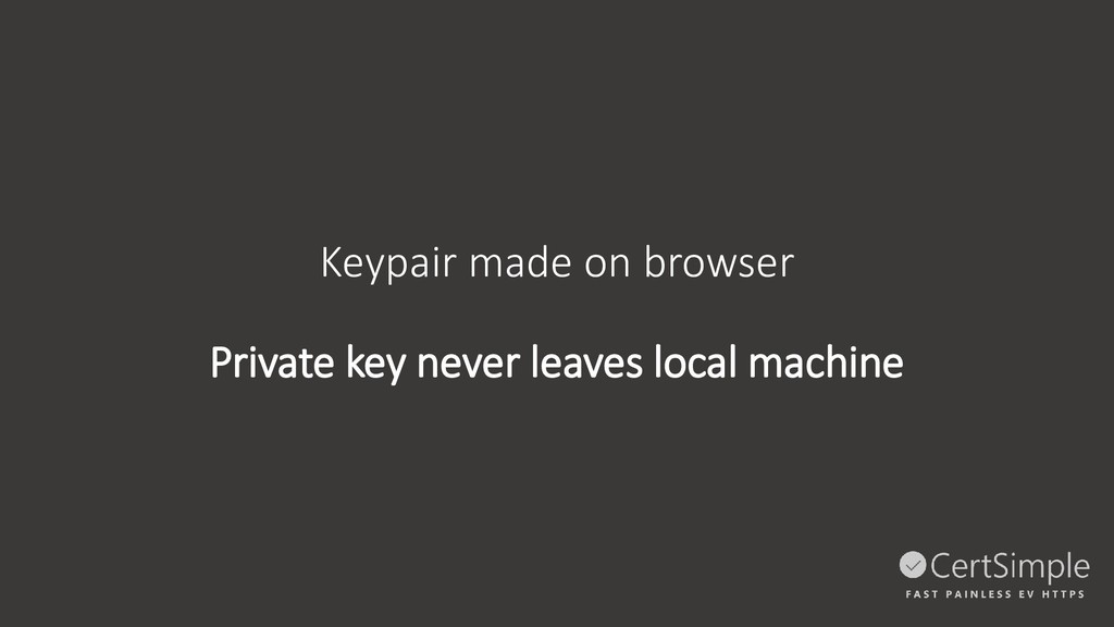 Keypair made on browser Private key never leave...