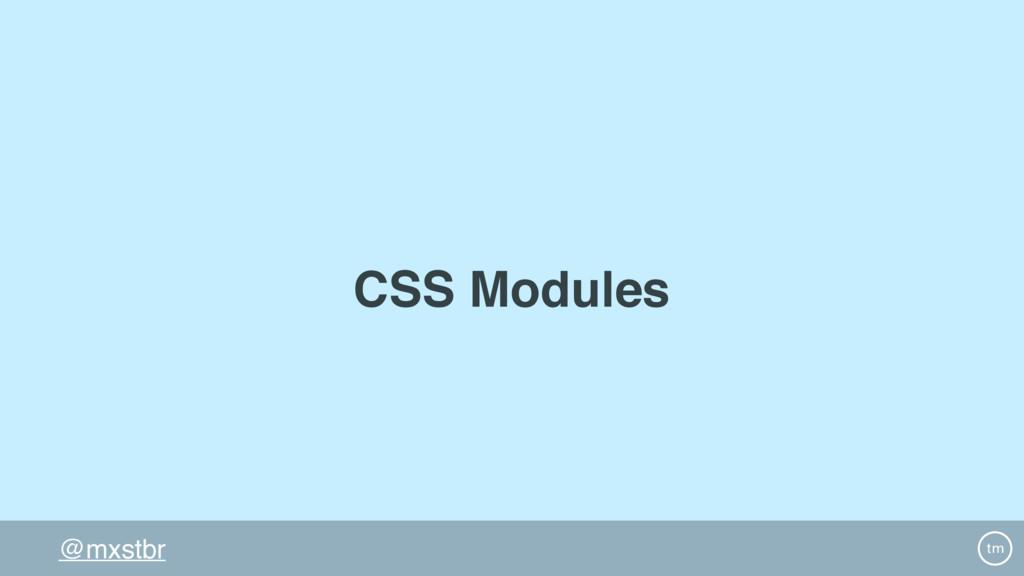 @mxstbr CSS Modules