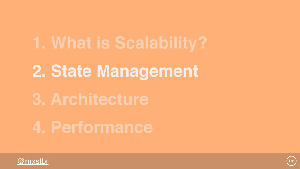 @mxstbr 2. State Management 3. Architecture 1. ...