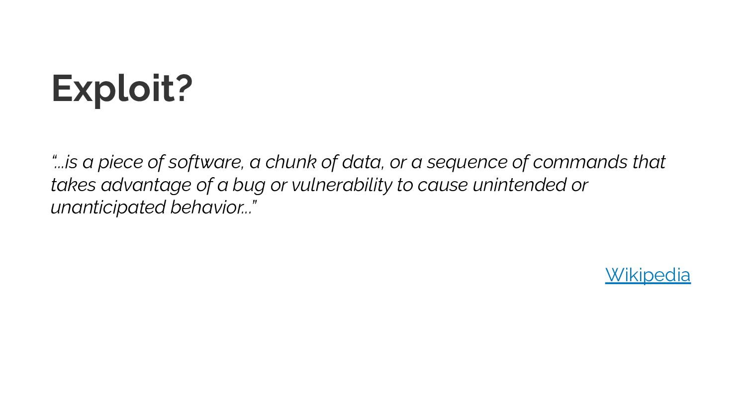 """Exploit? """"...is a piece of software, a chunk of..."""