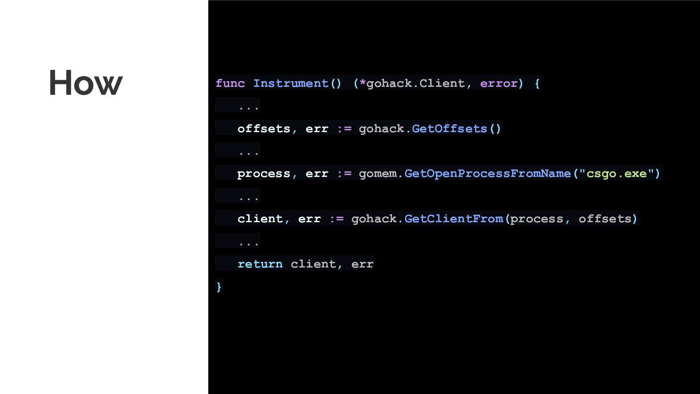 How func Instrument() (*gohack.Client, error) {...