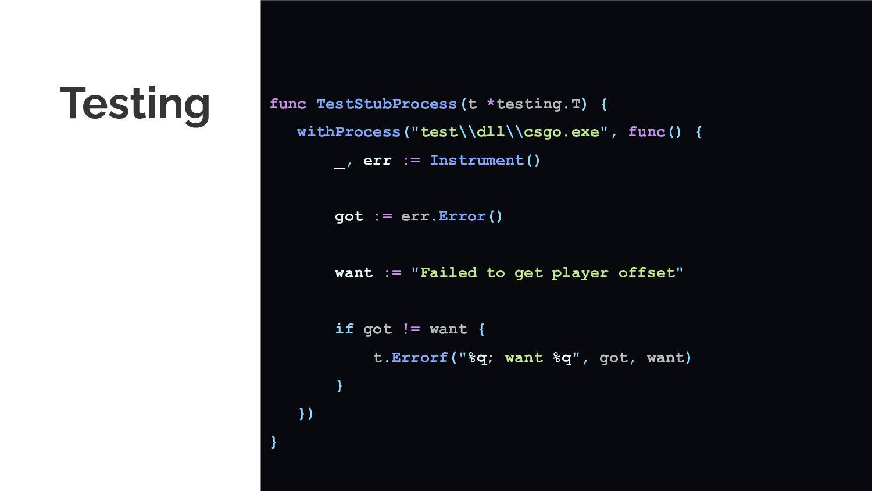Testing func TestStubProcess(t *testing.T) { wi...