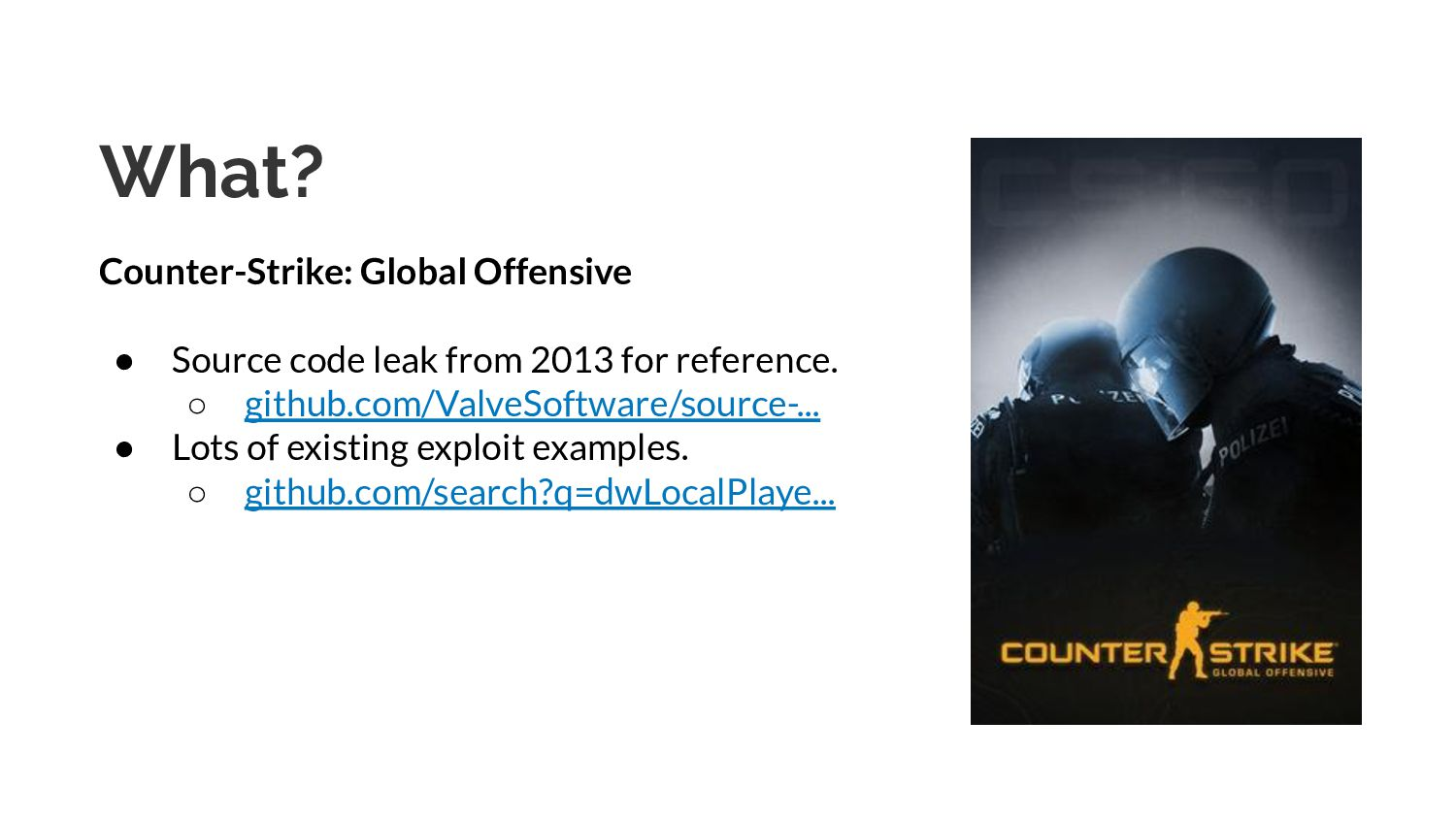 What? Counter-Strike: Global Offensive ● Source...