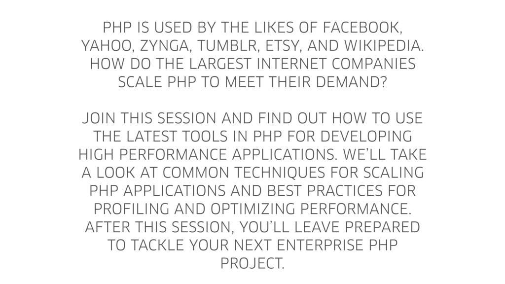 PHP IS USED BY THE LIKES OF FACEBOOK, YAHOO, ZY...