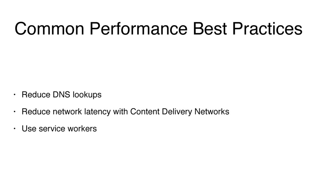 Common Performance Best Practices • Reduce DNS ...