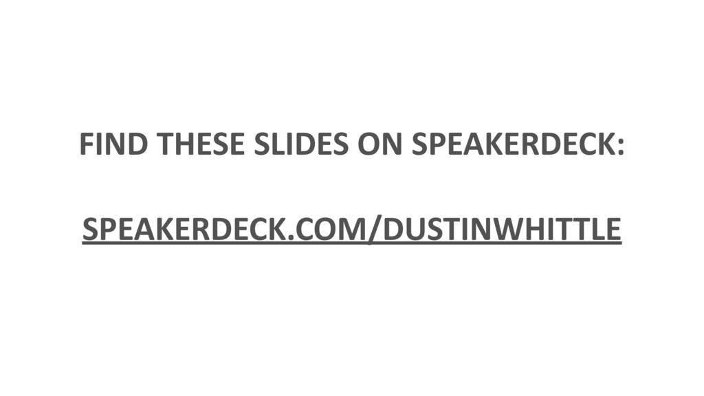 FIND THESE SLIDES ON SPEAKERDECK: SPEAKERDECK....