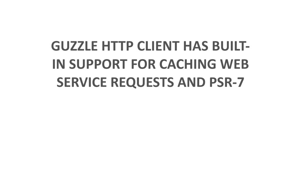 GUZZLE HTTP CLIENT HAS BUILT- IN SUPPORT FOR CA...