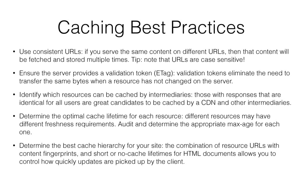Caching Best Practices • Use consistent URLs: i...