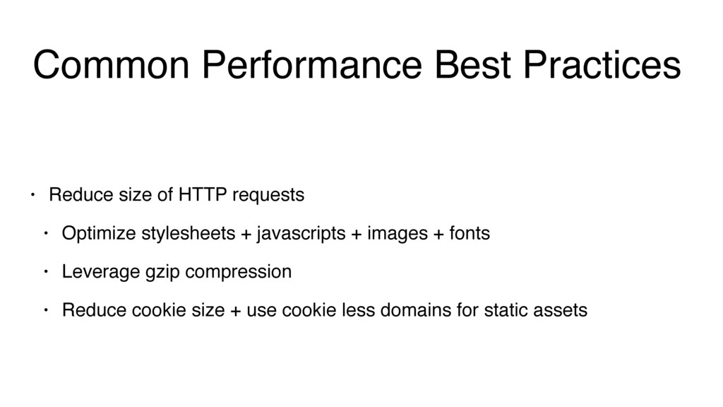 Common Performance Best Practices • Reduce size...