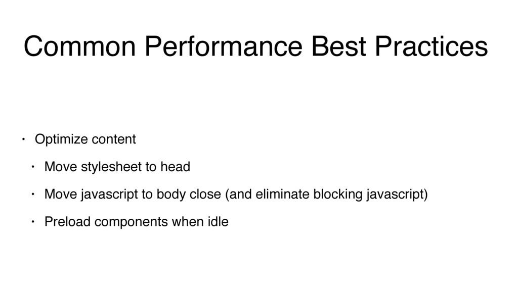 Common Performance Best Practices • Optimize co...