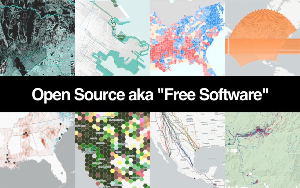 "Open Source aka ""Free Software"""