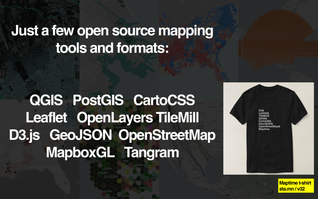 Just a few open source mapping tools and format...