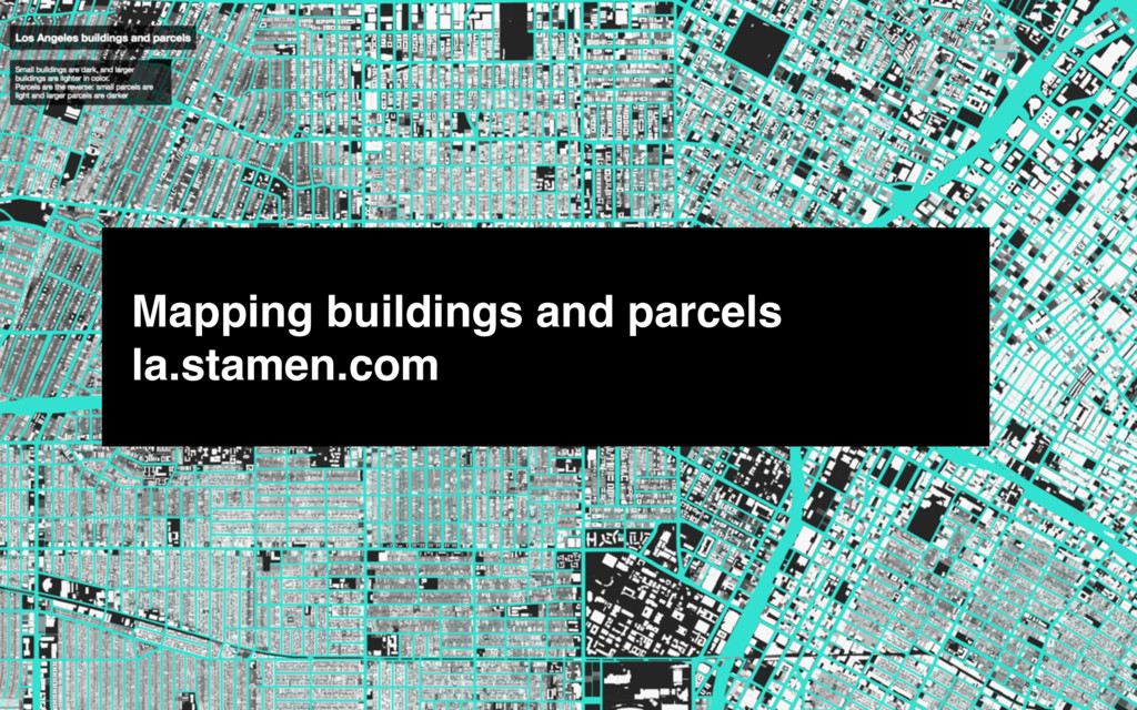 Mapping buildings and parcels la.stamen.com