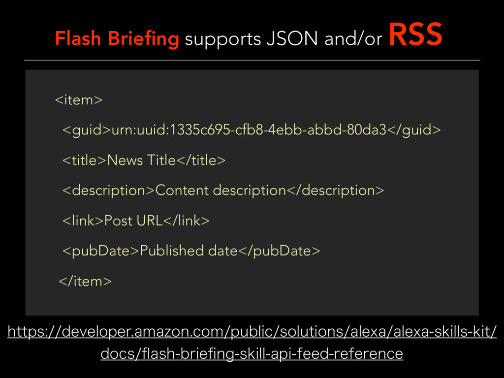 Flash Briefing supports JSON and/or RSS IUUQT...