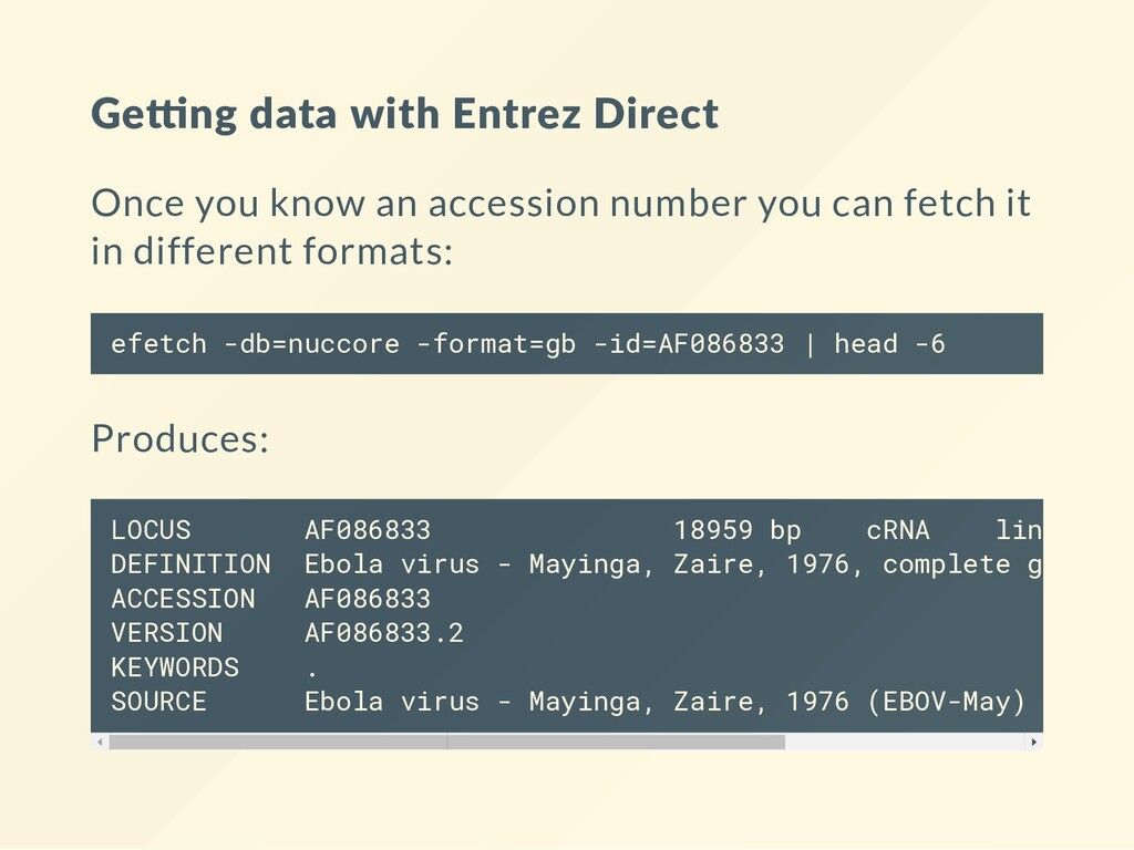 Geŗng data with Entrez Direct Once you know an ...