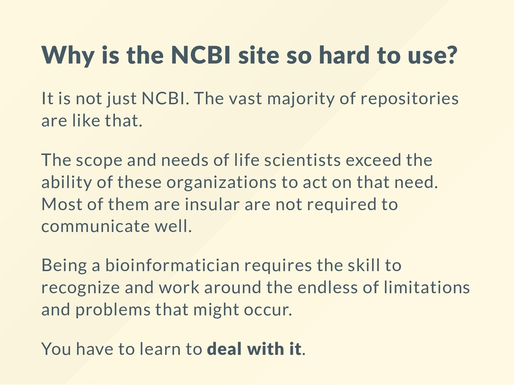 Why is the NCBI site so hard to use? It is not ...