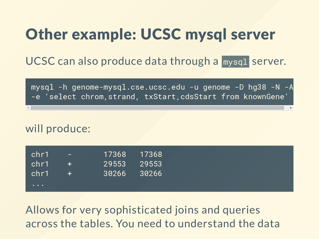 Other example: UCSC mysql server UCSC can also ...