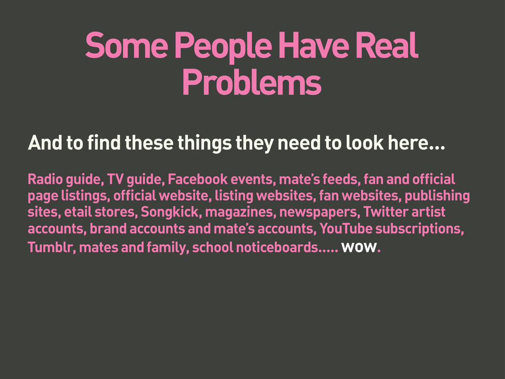 Some People Have Real Problems And to find thes...