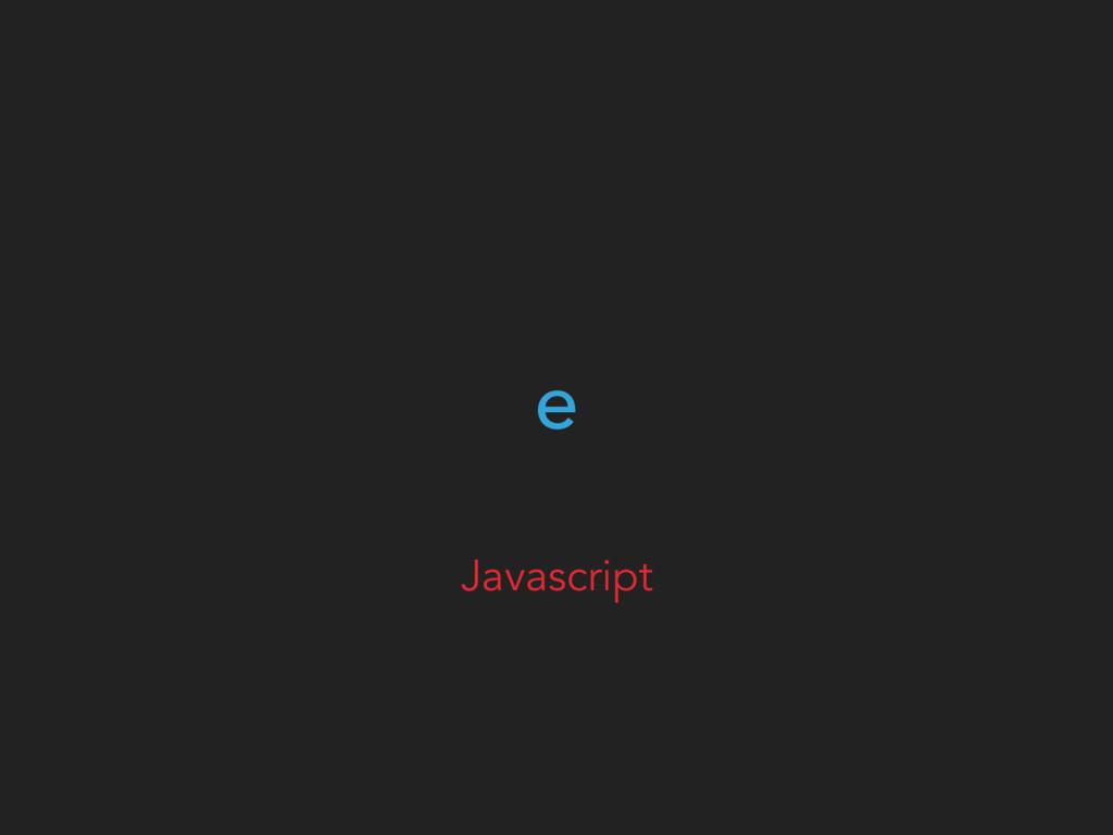 e Javascript