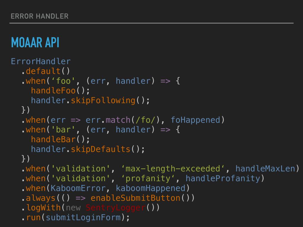 ERROR HANDLER MOAAR API ErrorHandler .default()...
