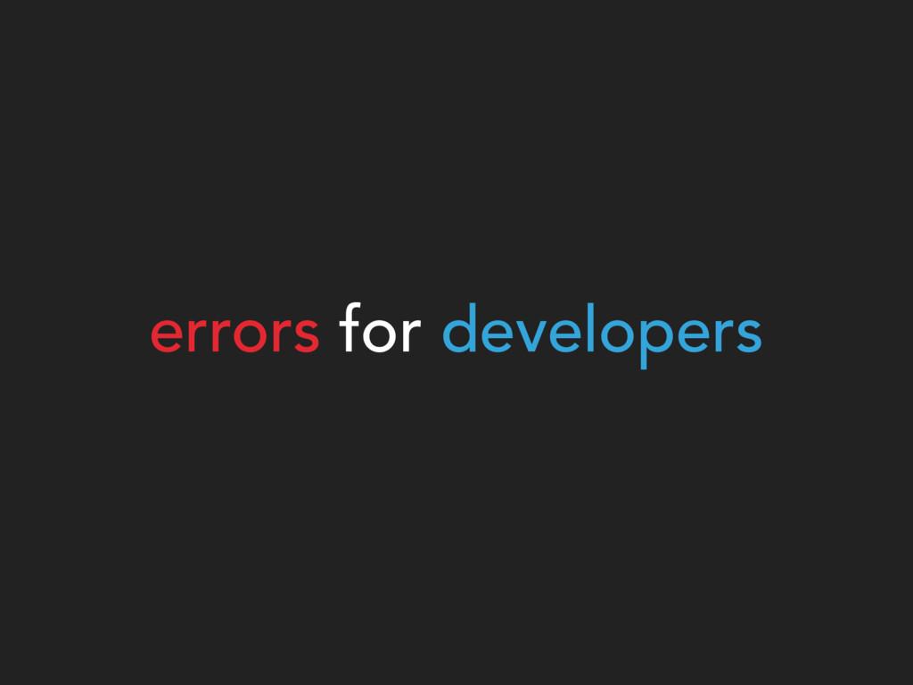 errors for developers
