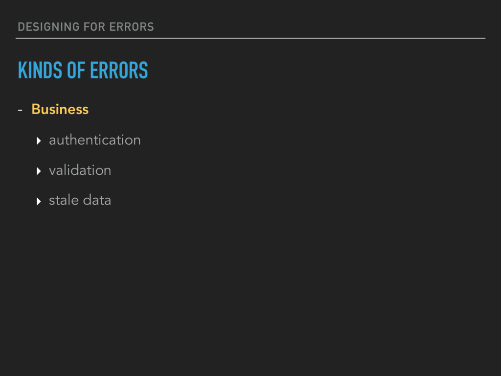 DESIGNING FOR ERRORS KINDS OF ERRORS - Business...