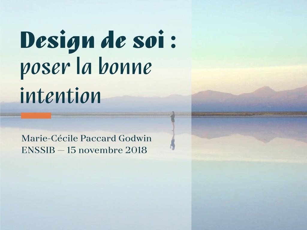 Design de soi : poser la bonne intention Marie-...