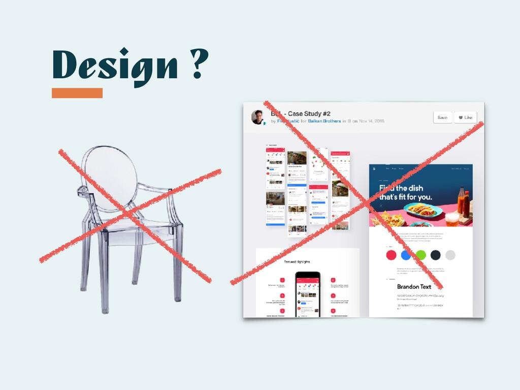 Design ?