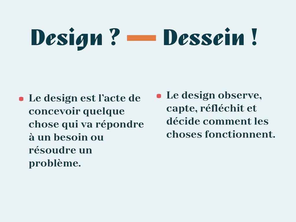 Design ? •Le design est l'acte de concevoir que...