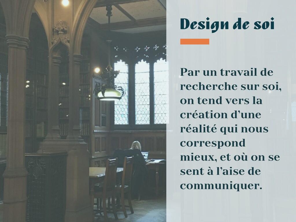 Design de soi Par un travail de recherche sur s...