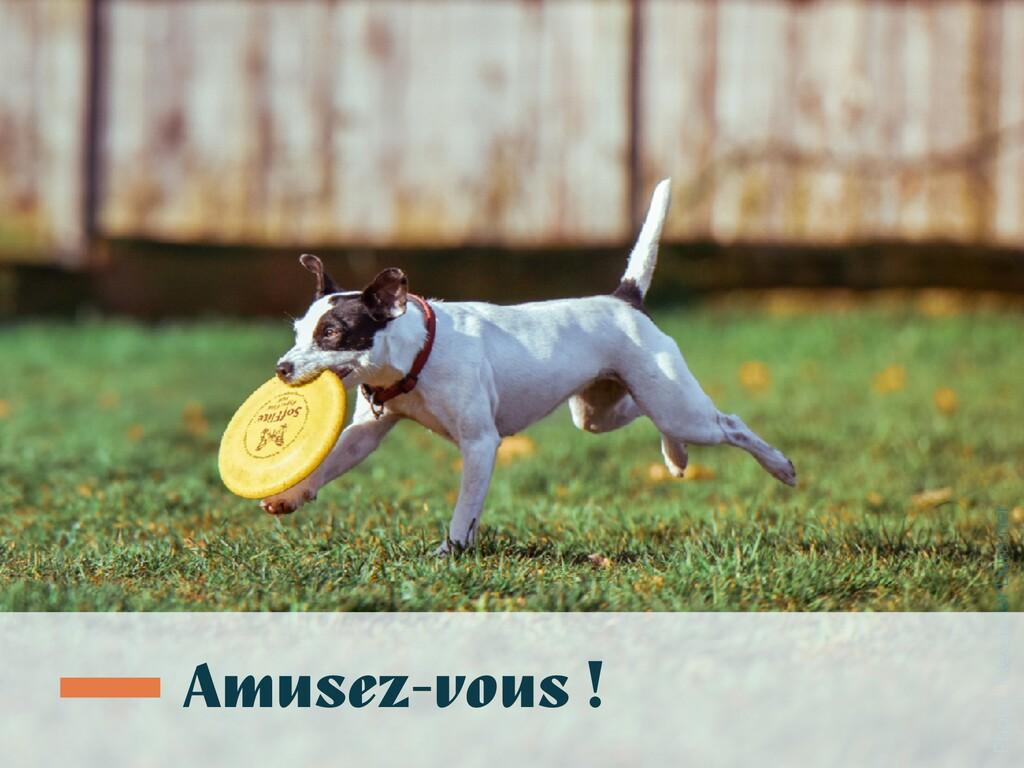 Photo : Alexander Dummer Amusez-vous !