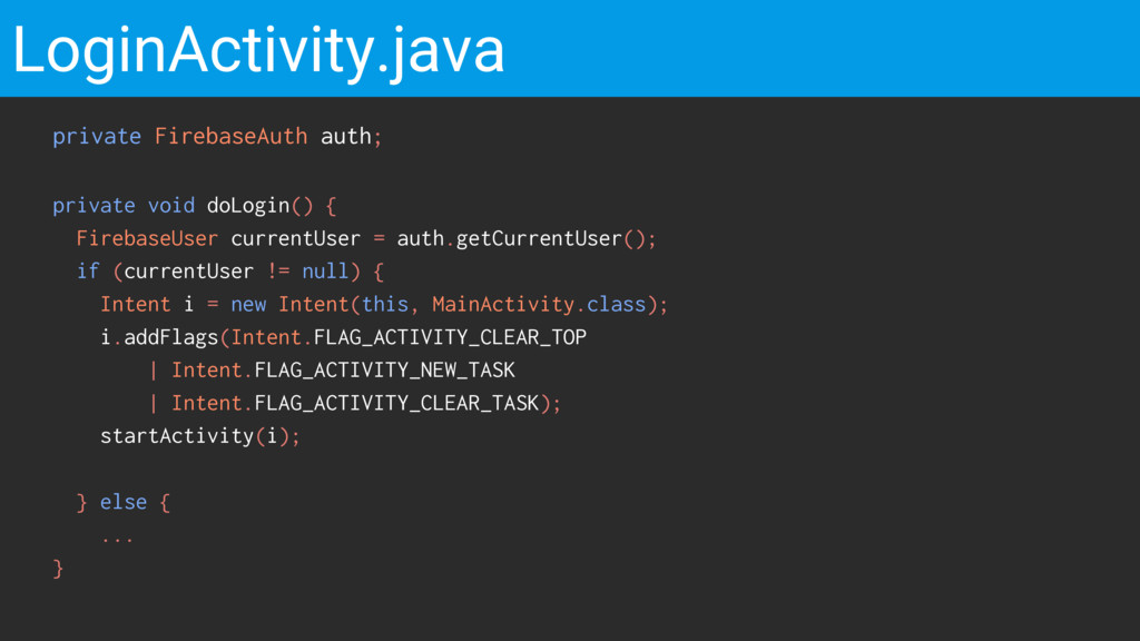 LoginActivity.java private FirebaseAuth auth; p...