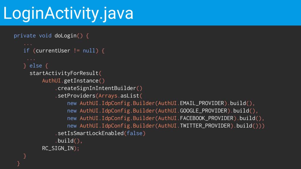 LoginActivity.java private void doLogin() { ......