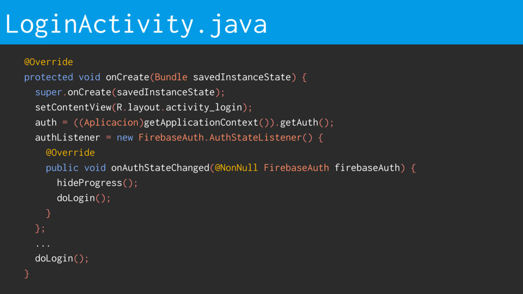 LoginActivity.java @Override protected void onC...
