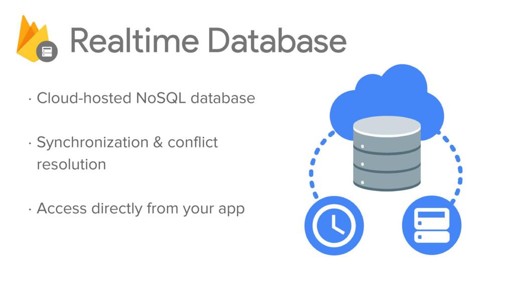 ⋅ Cloud-hosted NoSQL database ⋅ Synchronization...