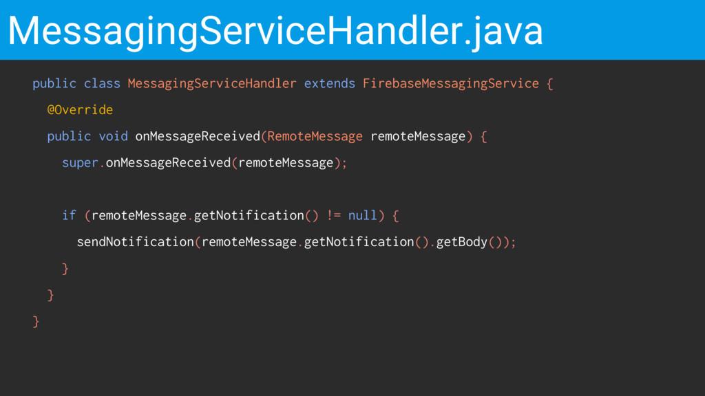 MessagingServiceHandler.java public class Messa...