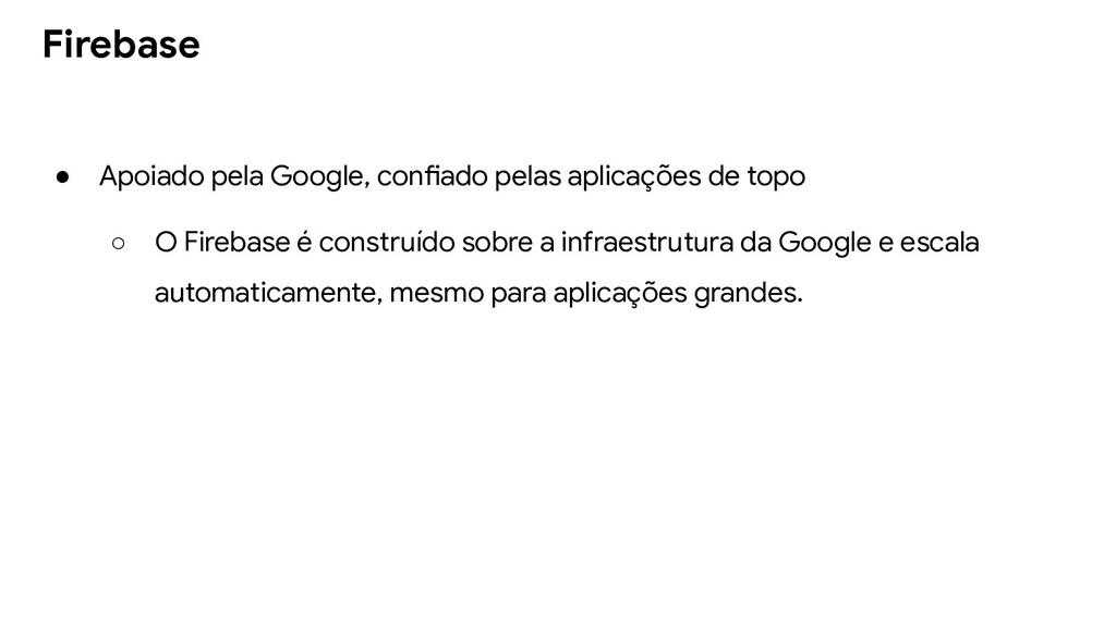● Apoiado pela Google, confiado pelas aplicaçõe...