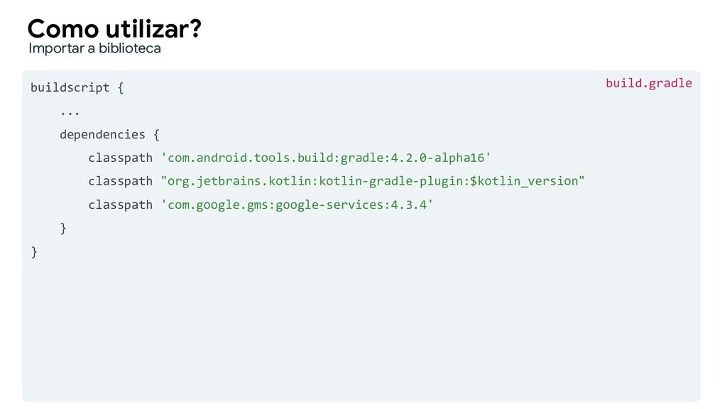 buildscript { ... dependencies { classpath 'com...