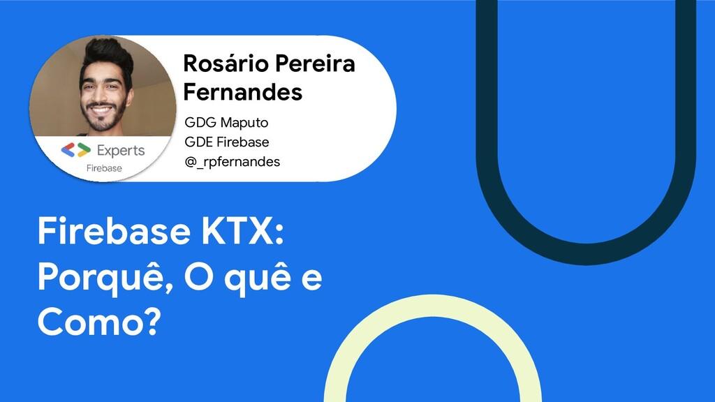 Rosário Pereira Fernandes Firebase KTX: Porquê,...