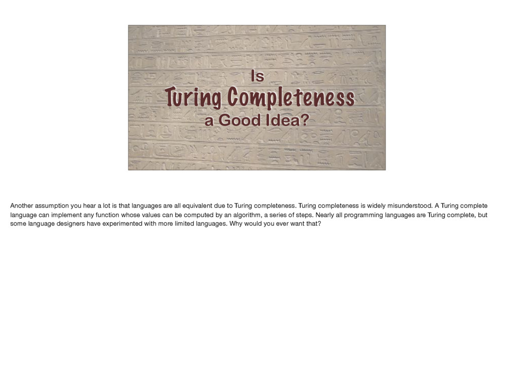 Is Turing Completeness a Good Idea? Another ass...