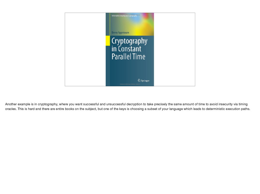 Another example is in cryptography, where you w...