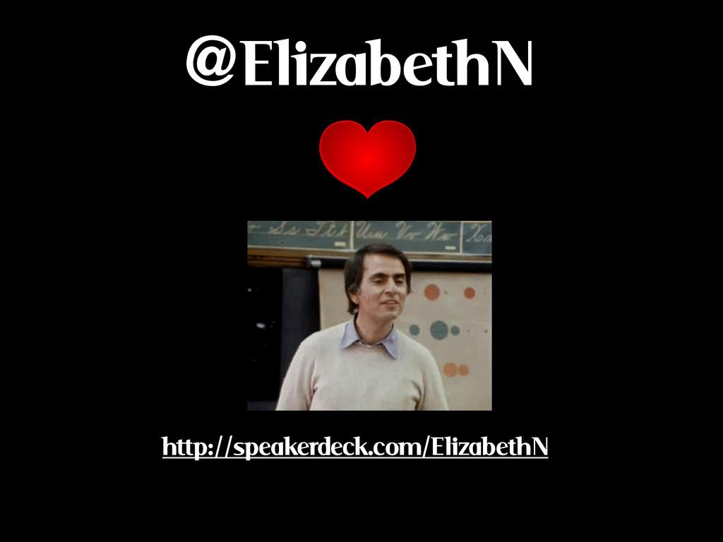 @ElizabethN http://speakerdeck.com/ElizabethN