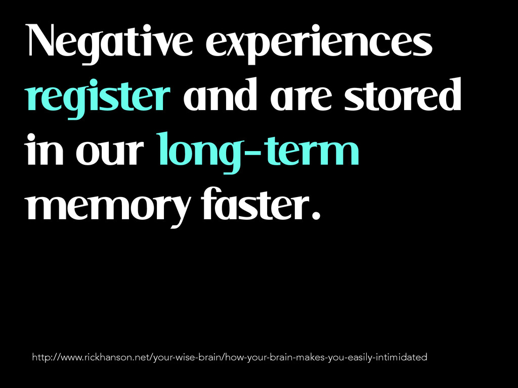 Negative experiences register and are stored in...