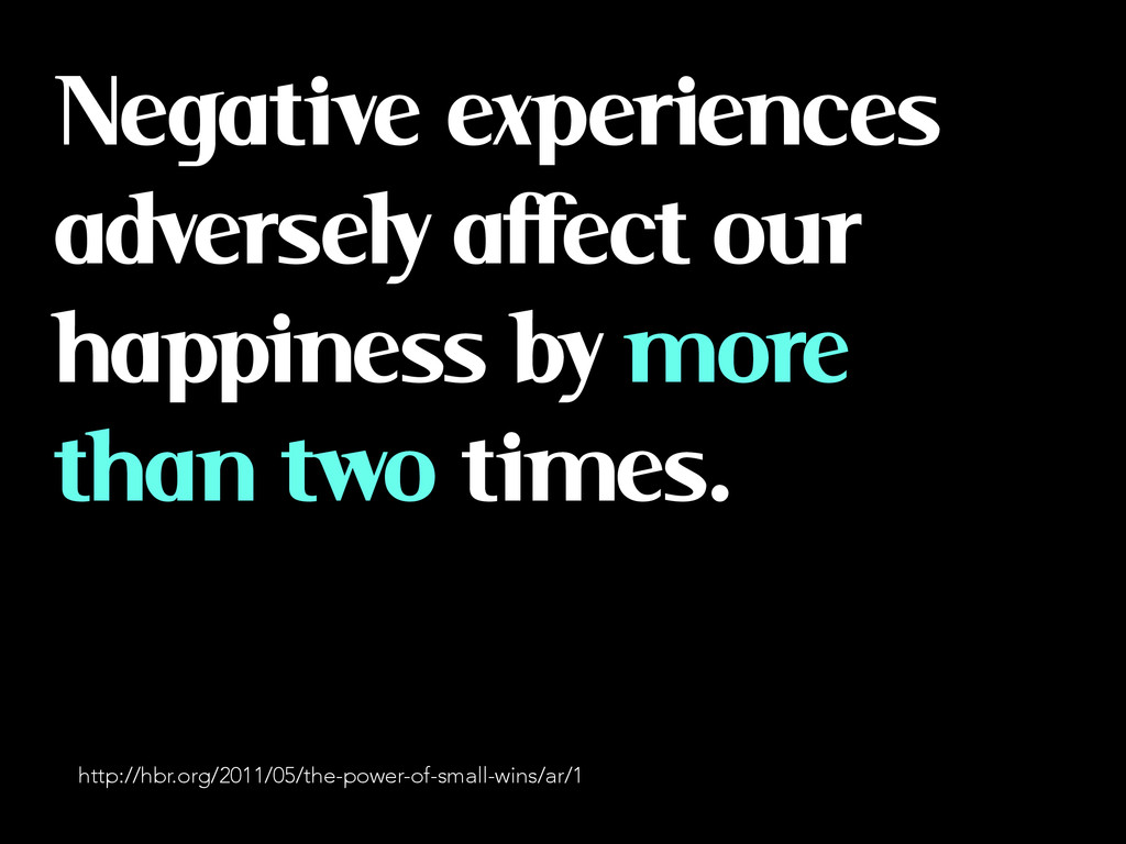 Negative experiences adversely affect our happi...