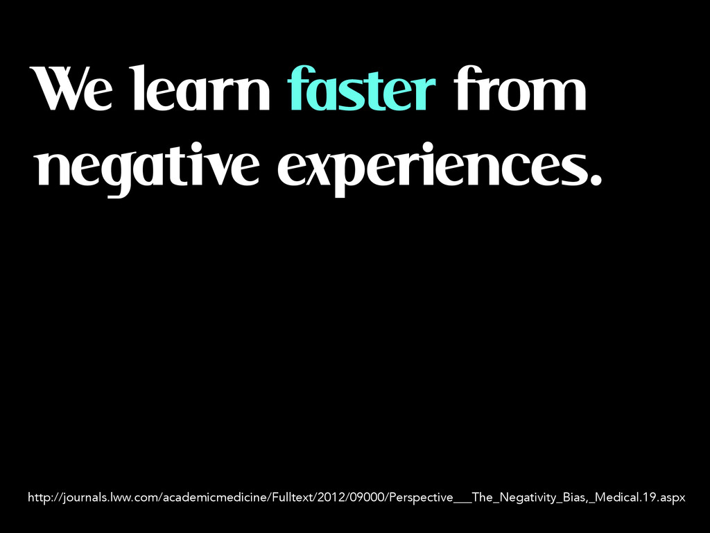 We learn faster from negative experiences. http...