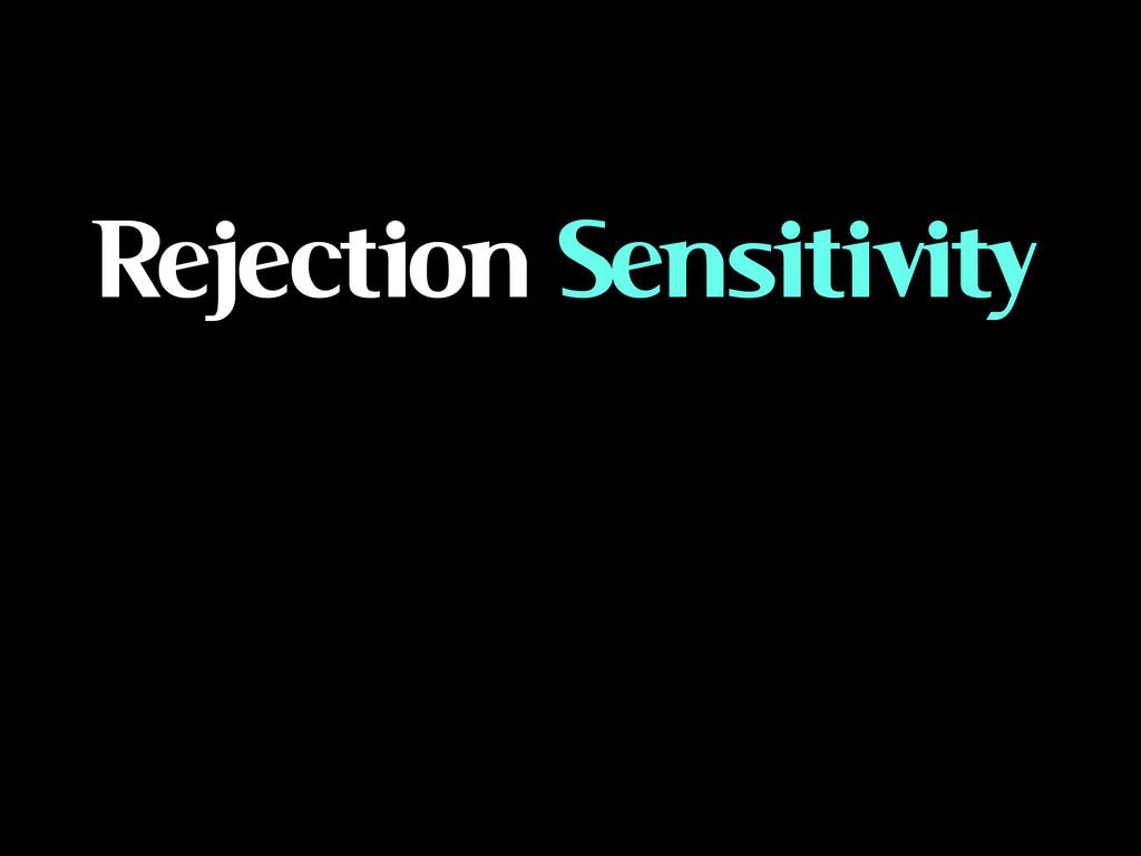 Rejection Sensitivity