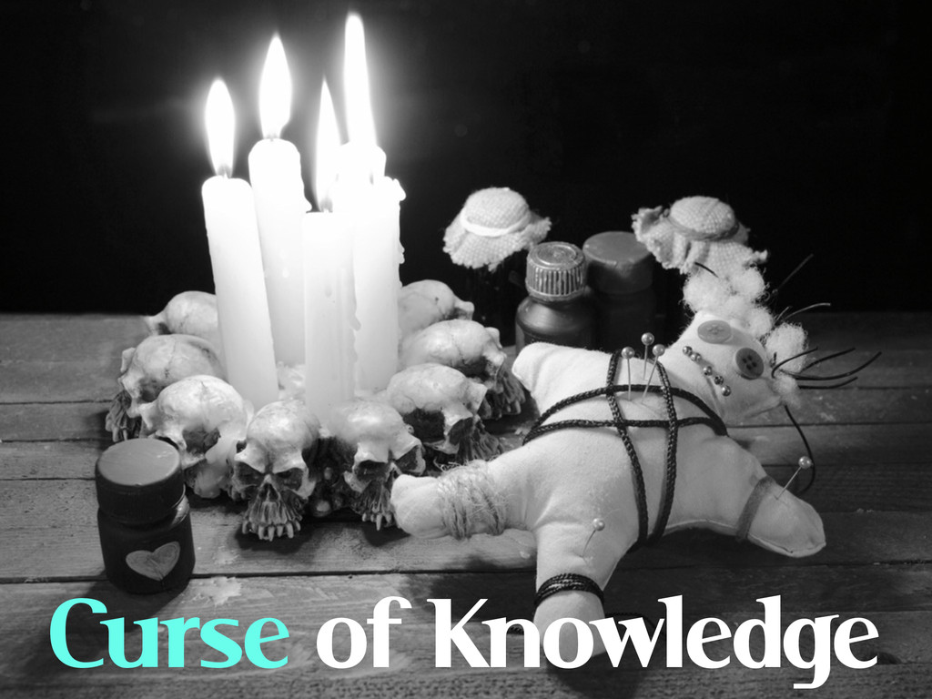 Curse of Knowledge