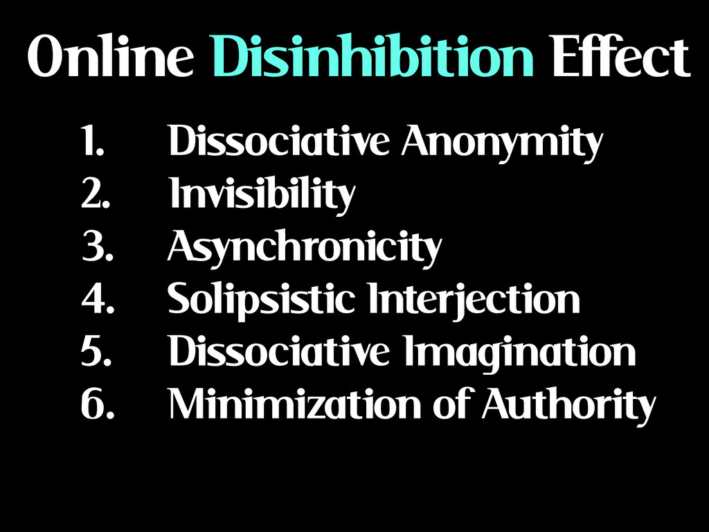 Online Disinhibition Effect 1. Dissociative Ano...